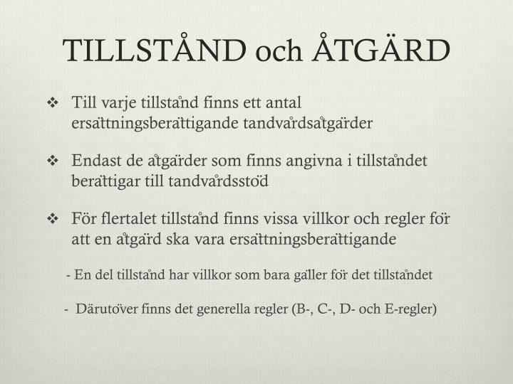 TILLSTÅND och ÅTGÄRD