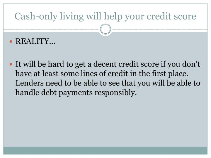 Cash-only living will help your credit score