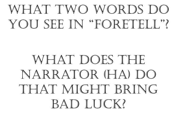 "What two words do you see in ""foretell""?"