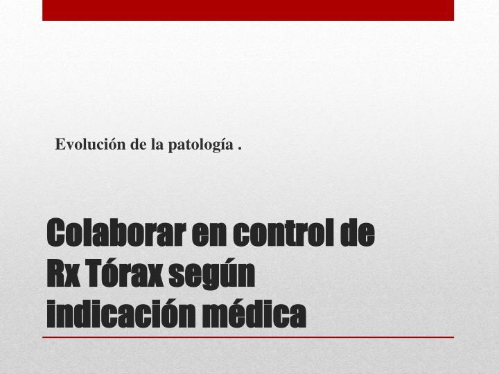 Evolución de la patología .