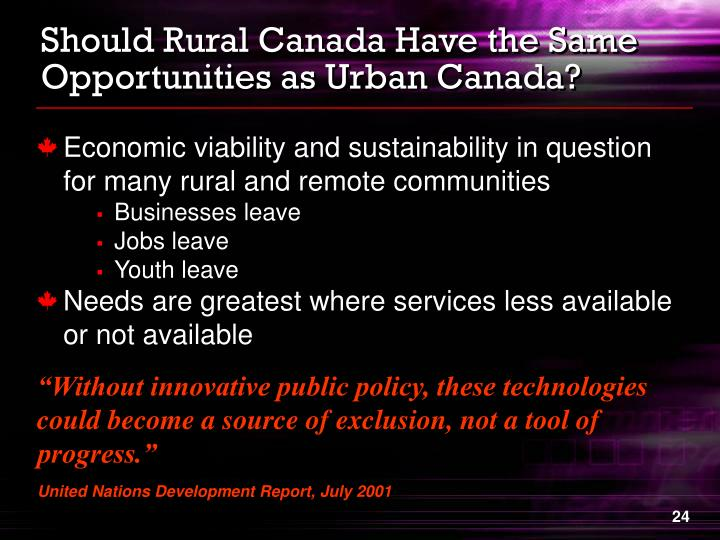 Should Rural Canada Have the Same Opportunities as Urban Canada?