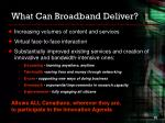 what can broadband deliver