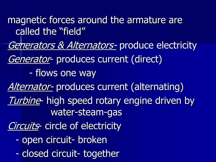 "magnetic forces around the armature are called the ""field"""