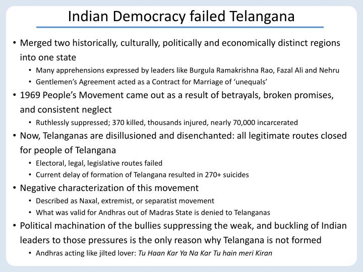 Indian Democracy failed Telangana
