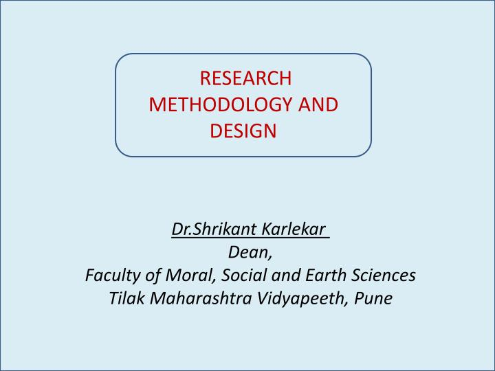 RESEARCH METHODOLOGY AND DESIGN