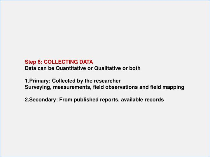 Step 6: COLLECTING DATA
