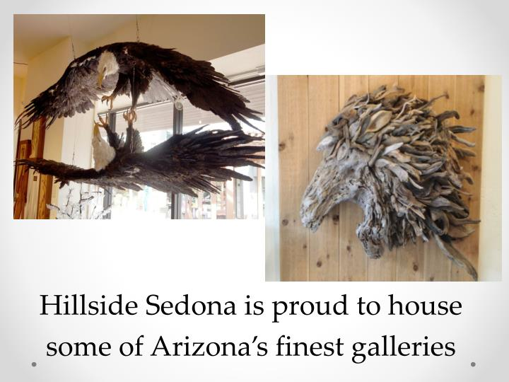 Hillside Sedona is proud to house some of Arizona's finest galleries