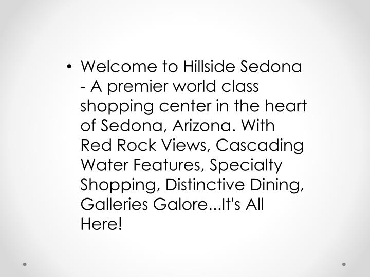 Welcome to Hillside Sedona - A premier world class shopping