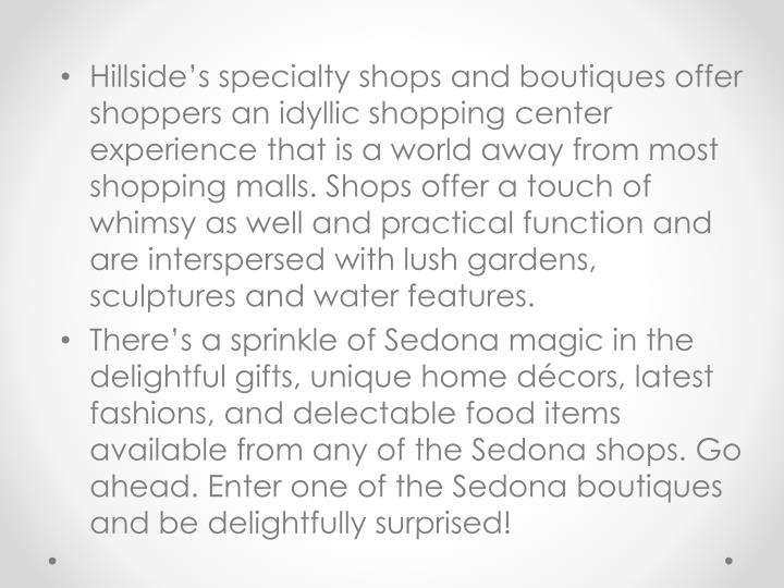 Hillside's specialty shops and boutiques offer shoppers an idyllic shopping