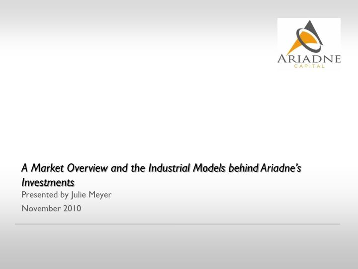 A Market Overview and the Industrial Models behind