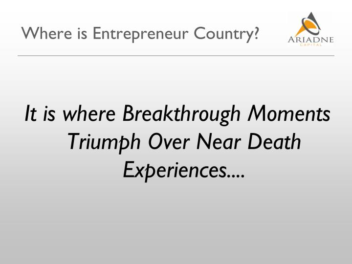 Where is Entrepreneur Country?