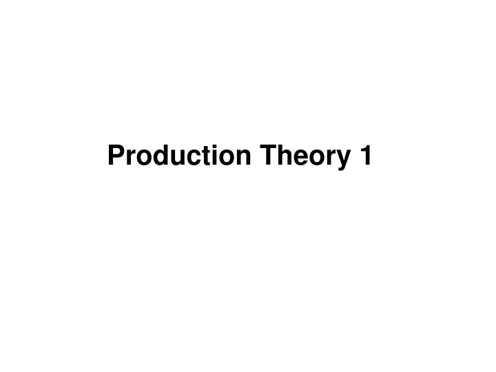 Production theory 1