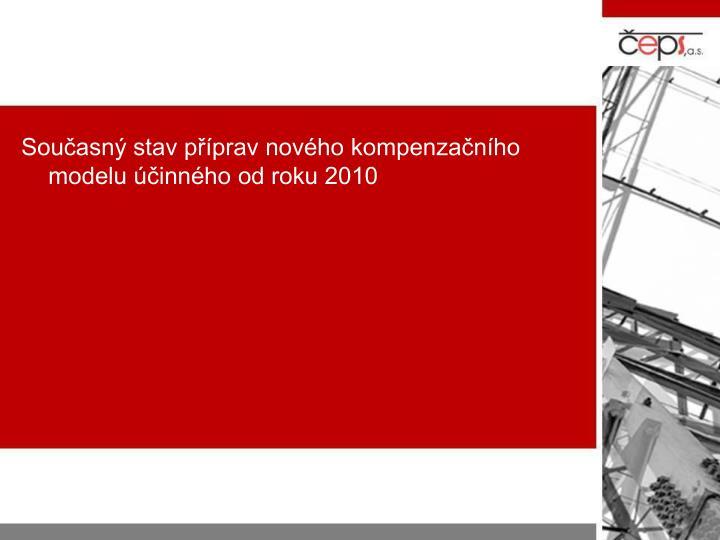 Současný stav příprav nového kompenzačního modelu účinného od roku 2010