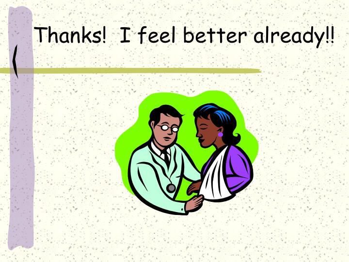 Thanks!  I feel better already!!