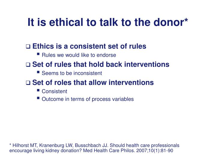 It is ethical to talk to the donor*