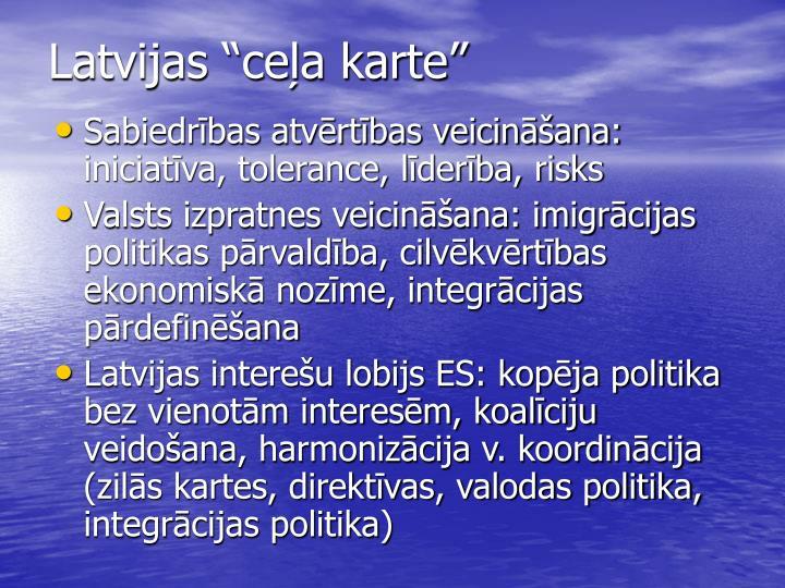 """Latvijas """"ceļa karte"""""""