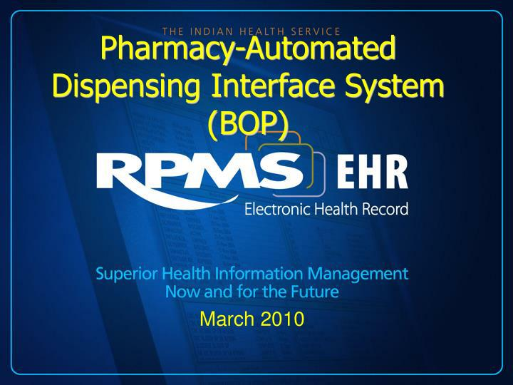 Pharmacy-Automated Dispensing Interface System (BOP)