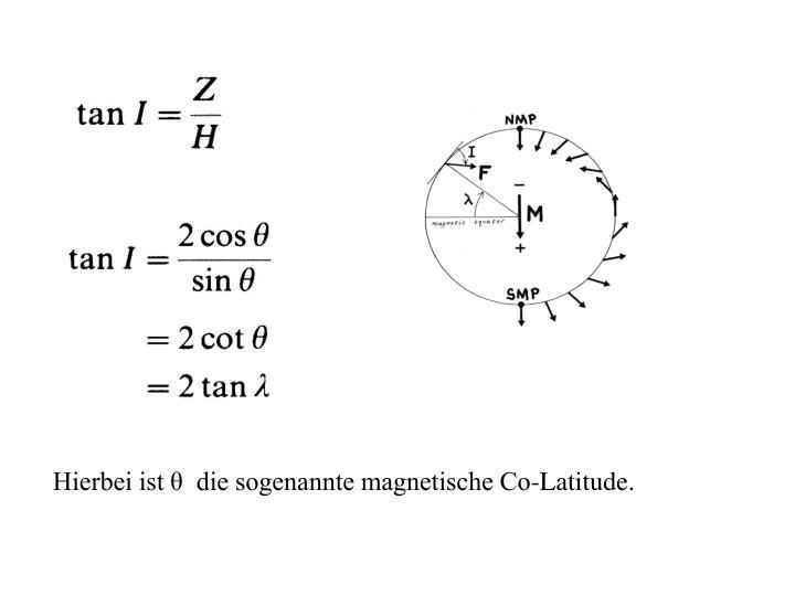 Hierbei ist θ  die sogenannte magnetische Co-Latitude.
