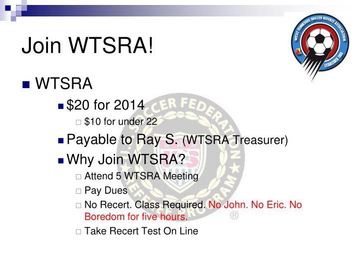 Join WTSRA!