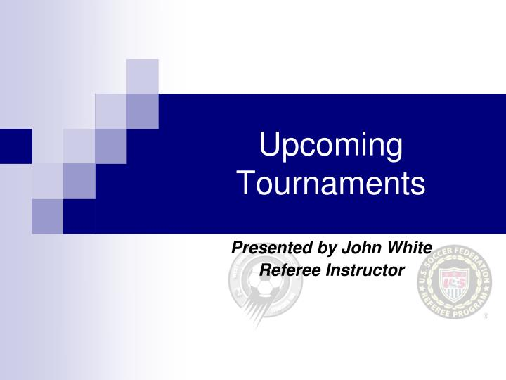 Upcoming Tournaments
