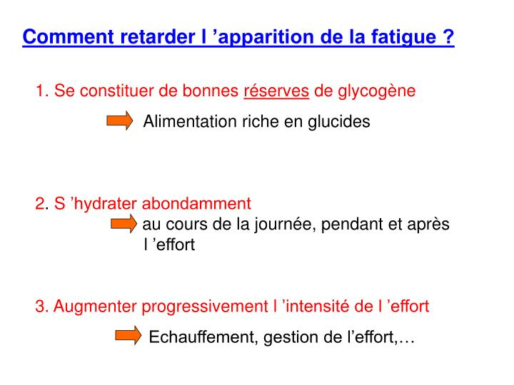 Comment retarder l 'apparition de la fatigue ?