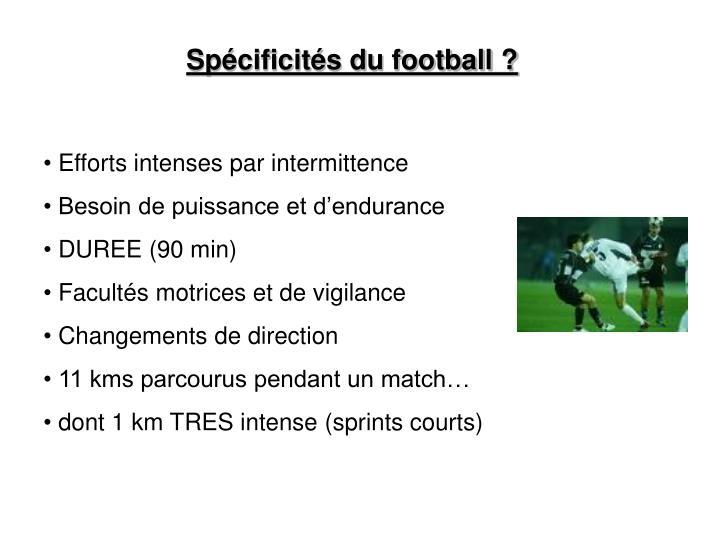 Spécificités du football ?
