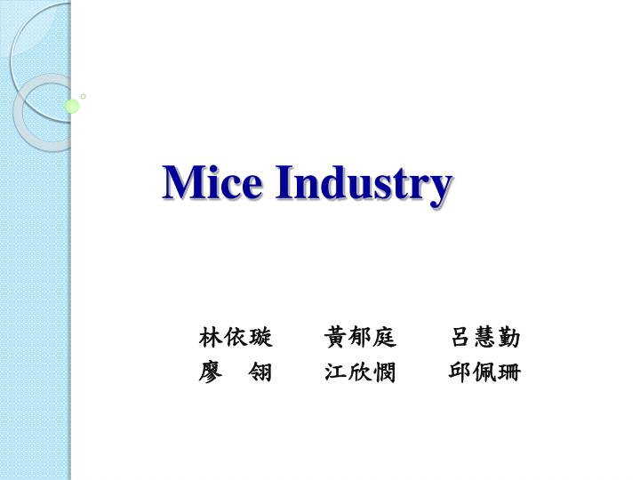 Mice industry
