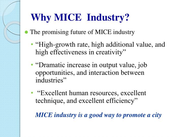Why MICE  Industry?