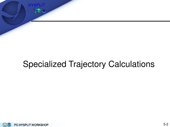 Specialized Trajectory Calculations
