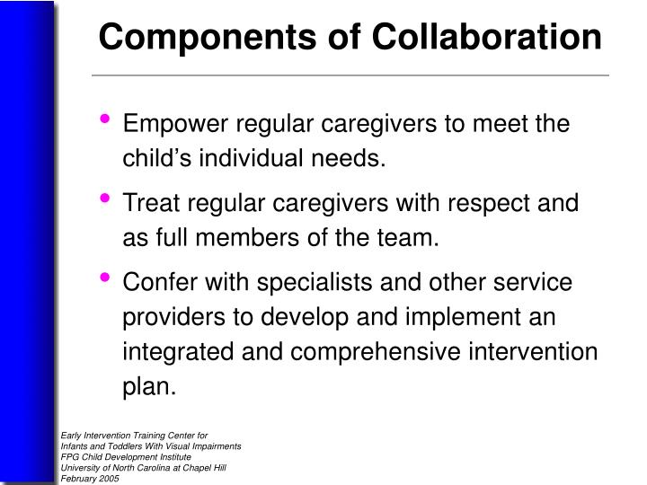 Empower regular caregivers to meet the child's individual needs.