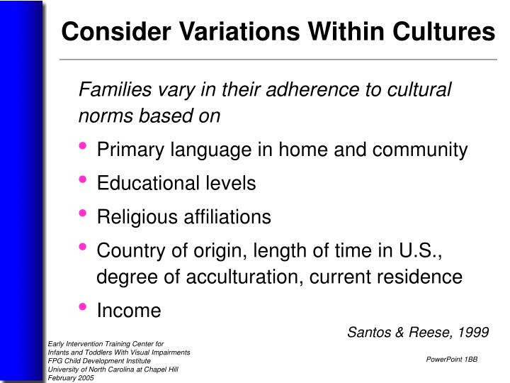 Families vary in their adherence to cultural