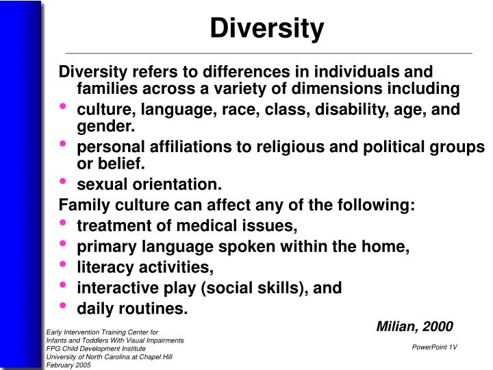 Diversity refers to differences in individuals and families across a variety of dimensions including