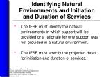 identifying natural environments and initiation and duration of services