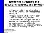 identifying strategies and specifying supports and services