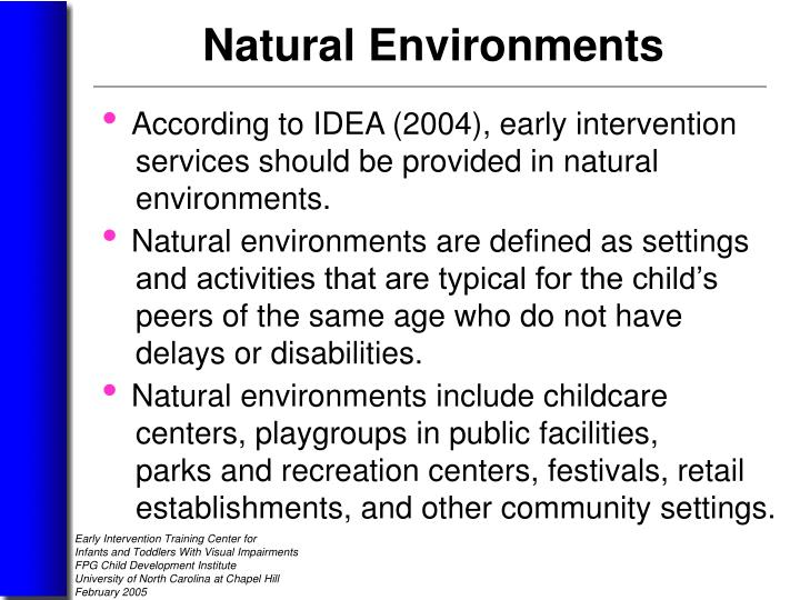 According to IDEA (2004), early intervention