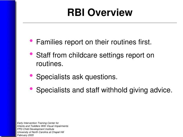 Families report on their routines first.