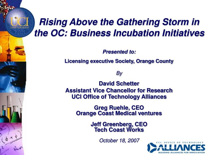 Rising Above the Gathering Storm in the OC: Business Incubation Initiatives