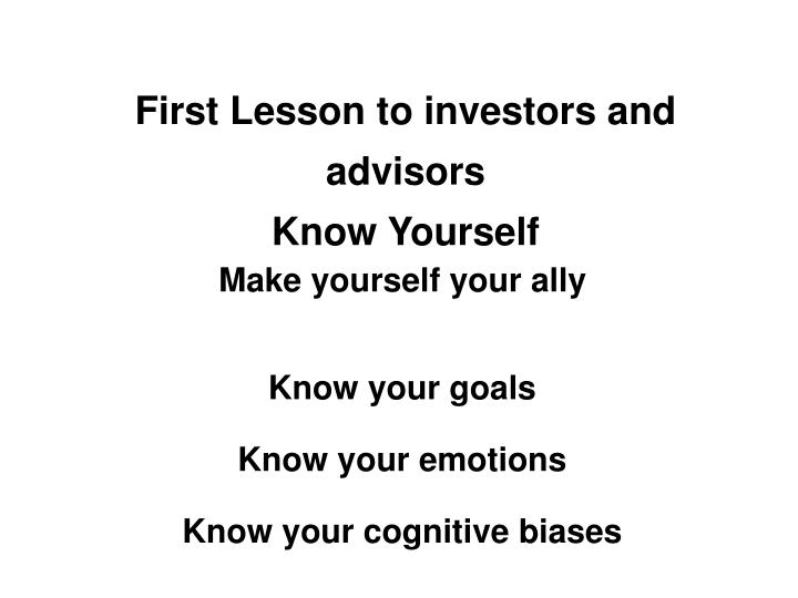 First Lesson to investors and advisors