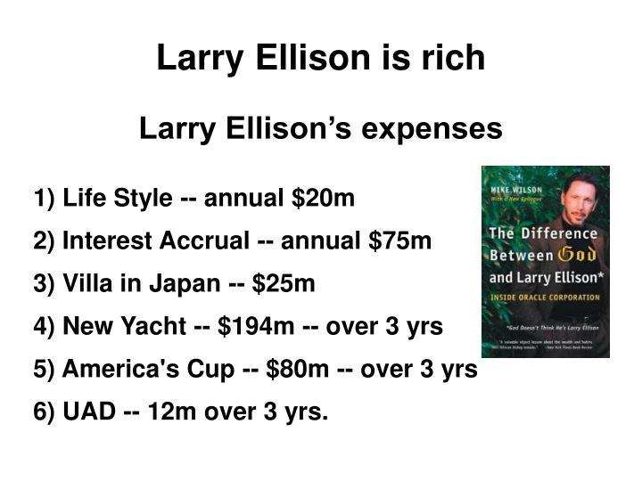 Larry Ellison is rich