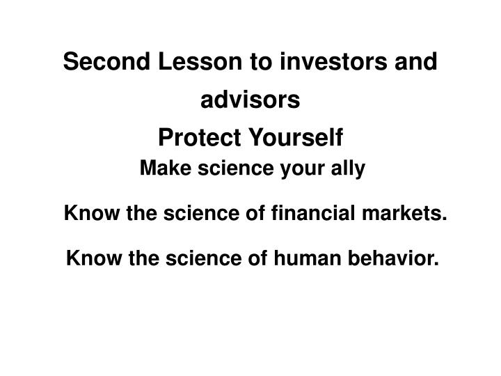 Second Lesson to investors and advisors