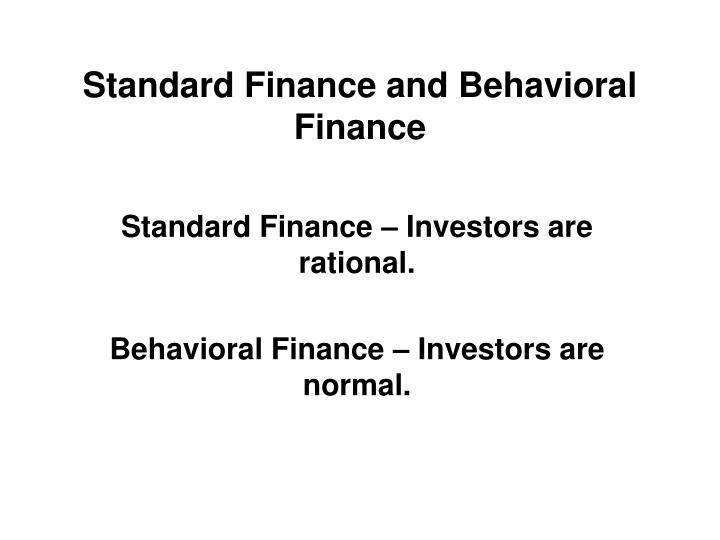 Standard Finance and Behavioral Finance