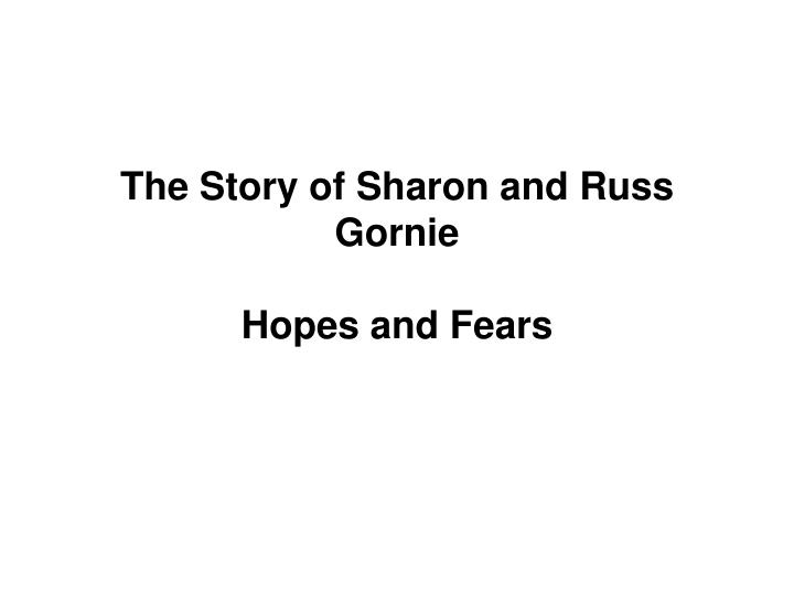 The Story of Sharon and Russ Gornie