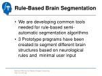 rule based brain segmentation
