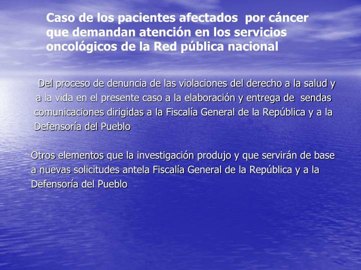 Caso de los pacientes afectados  por cáncer