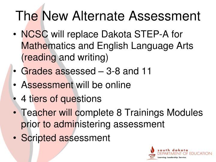 The New Alternate Assessment