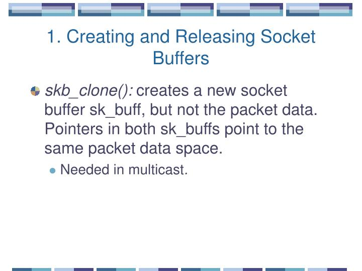 1. Creating and Releasing Socket Buffers