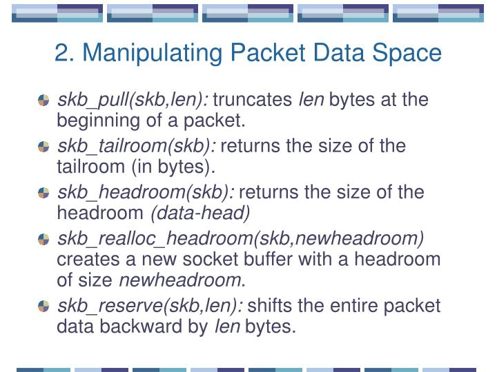 2. Manipulating Packet Data Space