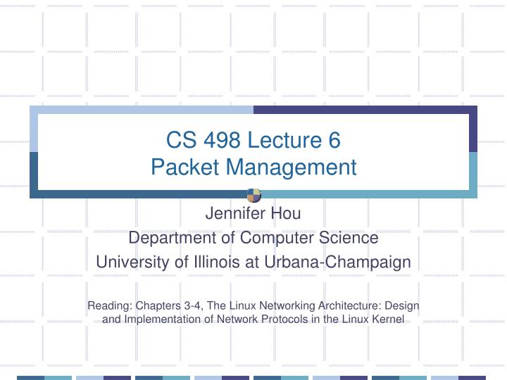 cs 498 lecture 6 packet management