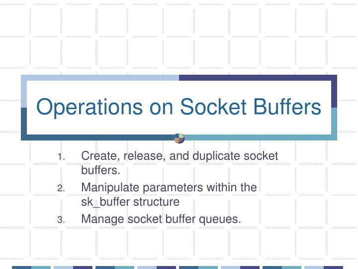 Operations on Socket Buffers