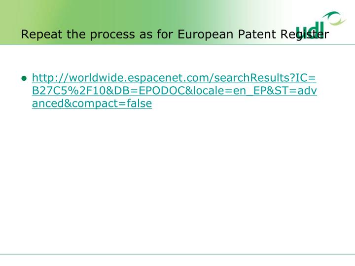 Repeat the process as for European Patent Register